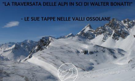 """ANNO 1956: LA """"TRAVERSATA DELLE ALPI"""" IN SCI DI WALTER BONATTI – LE TAPPE OSSOLANE"""